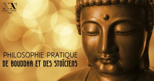 La philosophie pratique de Bouddha et des Stoïciens